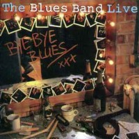 Purchase The Blues band - Bye Bye Blues [Live]
