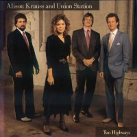 Purchase Alison Krauss & Union Station - Two Highways
