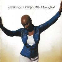 Purchase Angelique Kidjo - Black Ivory Soul