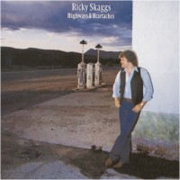 Purchase Ricky Skaggs - Highways & Heartaches