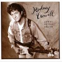 Purchase Rodney Crowell - Jewel of the South