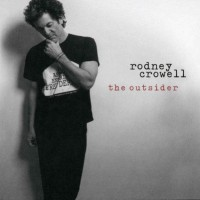 Purchase Rodney Crowell - The Outsider