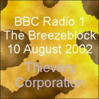 Purchase Thievery Corporation - BBC Radio 1, The Breezeblock, 10AUG02
