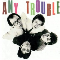 Purchase Any Trouble - Where Are All The Nice Girls?
