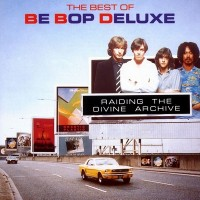 Purchase Be Bop Deluxe - Raiding The Divine Archive