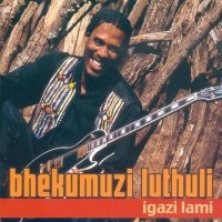 Purchase Bhekumuzi Luthuli - Igazi Lami