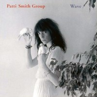 Purchase Patti Smith Group - Wave