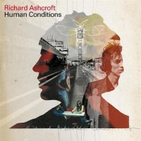 Purchase Richard Ashcroft - Human Conditions