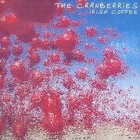 Purchase The Cranberries - Irish Coffee