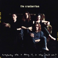 Purchase The Cranberries - Everybody Else Is Doing It, So Why Can't We?