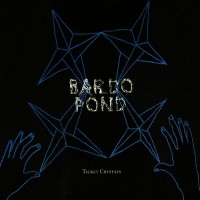 Purchase Bardo Pond - Ticket Crystals