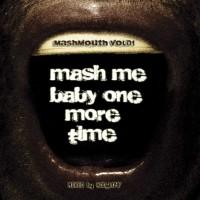 Purchase Mash Mouth vol. 01 - Mash Mouth vol. 01