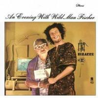 Purchase Wild Man Fischer - An Evening With Wild Man Fischer