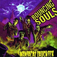 Purchase Bouncing Souls - Maniacal Laughter