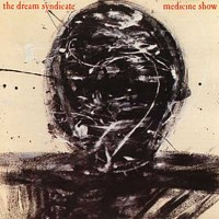 Purchase Dream Syndicate, The - The Medicine Show
