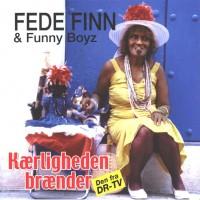 Purchase Fede Finn Og Funny Boyz - Kærligheden Brænder