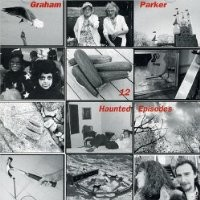 Purchase Graham Parker - 12 Haunted Episodes