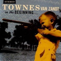Purchase Townes Van Zandt - In the Beginning