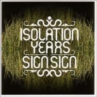 Purchase Isolation Years - Sign, Sign