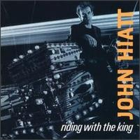 Purchase John Hiatt - Riding With The King