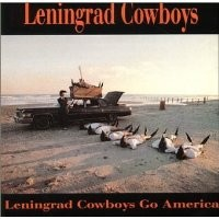 Purchase Leningrad Cowboys - Leningrad Cowboys Go America