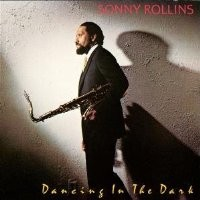 Purchase Sonny Rollins - Dancing in the Dark