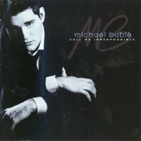 Purchase Michael Buble - Call Me Irresponsible