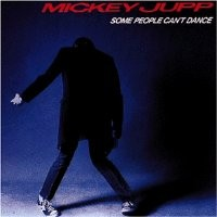 Purchase MIckey Jupp - Some People Can't Dance