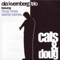 Purchase Ola Kvernberg Trio - Cats & Doug