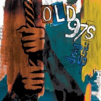 Purchase Old 97's - Drag It Up