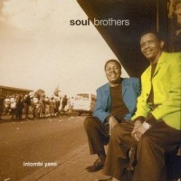 Purchase Soul Brothers - Intombi Yami