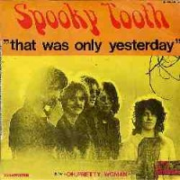 Purchase Spooky Tooth - That Was Only Yesterday