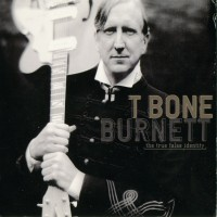 Purchase T-Bone Burnett - The true false identity