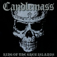 Purchase Candlemass - King of the Grey Islands