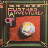 Purchase Bruce Cockburn - Further Adventures Of