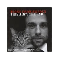 Purchase Micke From Sweden - This Ain't the End