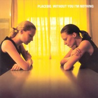 Purchase Placebo - Without You I'm Nothing