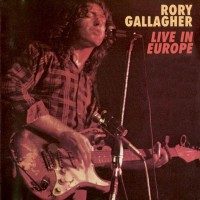 Purchase Rory Gallagher - Live In Europe