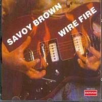 Purchase Savoy Brown - Wire Fire