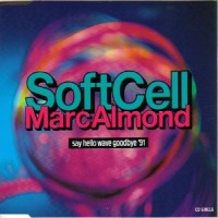 Purchase Soft Cell - Say Hello Wave Goodby e '91 CDM