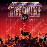 Purchase Steppenwolf - John Kay & Steppenwolf - Rise & Shine
