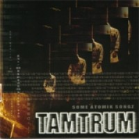Purchase Tamtrum - Some Atomik Songz