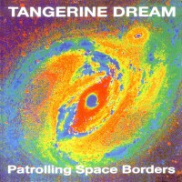 Purchase Tangerine Dream - Patrolling Space Borders