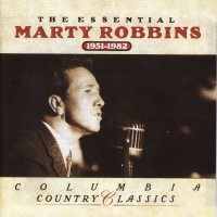 Purchase marty robbins - The Essential Marty Robbins: 1951-1982 CD1