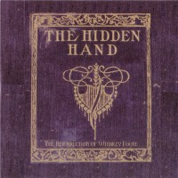 Purchase The Hidden Hand - The Resurrection Of Whiskey Foote
