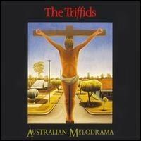 Purchase The Triffids - Australian Melodrama [Australia]