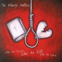Purchase The Bloody Hollies - Who To Trust, Who To Kill, Who To Love