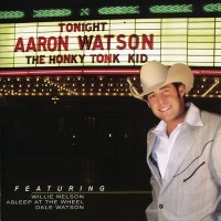 Purchase Aaron Watson - The Honky Tonk Kid