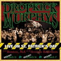 Purchase Dropkick Murphys - Live on St. Patrick's Day