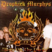 Purchase Dropkick Murphys - Boys On The Dock s